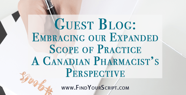 Canada Pharmacists Expanded Scope of Practice | Canadian Pharmacists versus United States pharmacists pharmacy practice | Pharmacists Month Guest blog post | Best pharmacist resources tools and blog posts