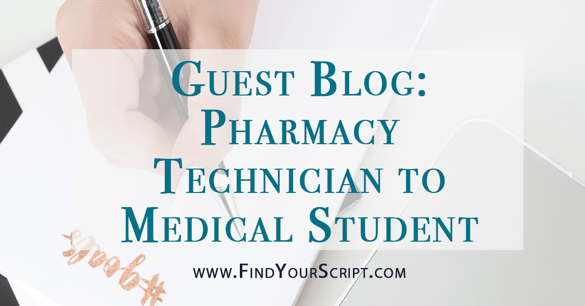 Guest Blog: Pharmacy Technician to Medical Student | Find Your