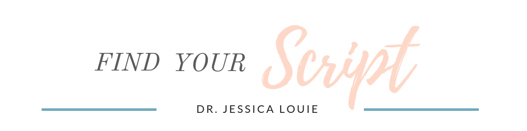 Find Your Script by Dr. Jessica Louie